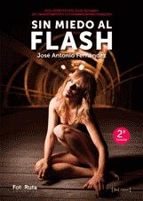 sin miedo al flash libro jose fernandez